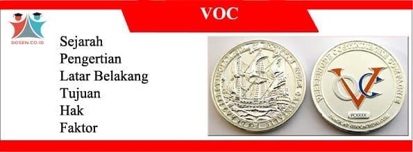 Sejarah VOC : Pengertian, Latar Belakang, Tujuan, Hak dan Faktornya