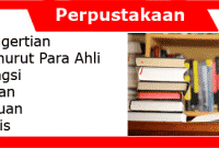 Perpustakaan Menurut Para Ahli: Pengertian, Fungsi, Peran, Tujuan dan Jenis