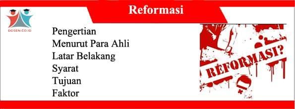 Reformasi: Pengertian, Latar Belakang, Syarat, Tujuan dan Faktornya