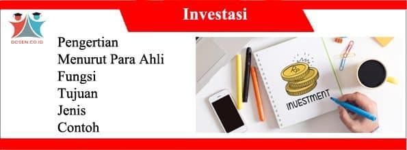 Investasi: Pengertian Menurut Para Ahli, Fungsi, Tujuan, Jenis dan Contoh