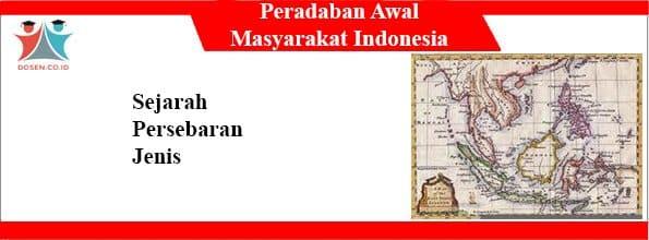 Peradaban Awal Masyarakat Indonesia