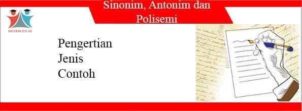 Sinonim, Antonim dan Polisemi