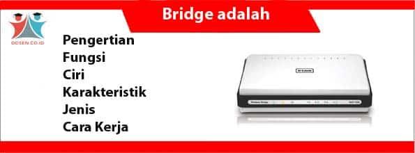 Bridge adalah