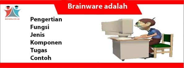 Brainware adalah