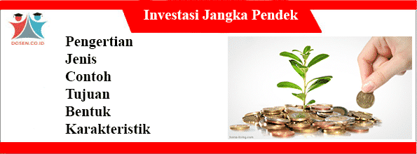 Pengertian Investasi Jangka Pendek Jenis Contoh Dan Bentuk