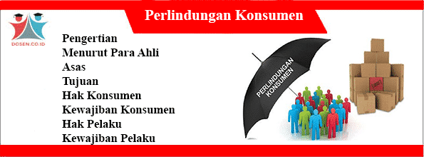 Pengertian Perlindungan Konsumen: Asas, Tujuan, Hak, Kewajiban