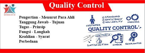 Pengertian Quality Control Tujuan Tugas Fungsi Syarat