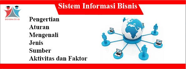 Sistem Informasi Bisnis adalah: Aturan, Jenis, Aktivitas, Faktor